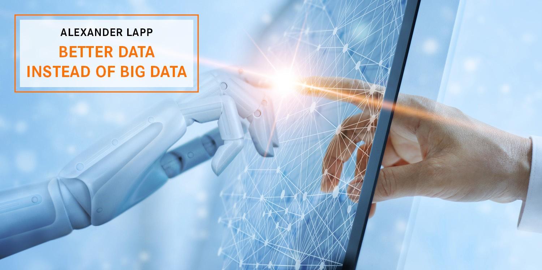 Better Data Instead of Big Data AL